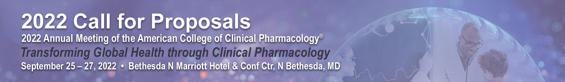 2022 Call for Proposals | American College of Clinical Pharmacology Annual Meeting | September 25 - 27, 2022