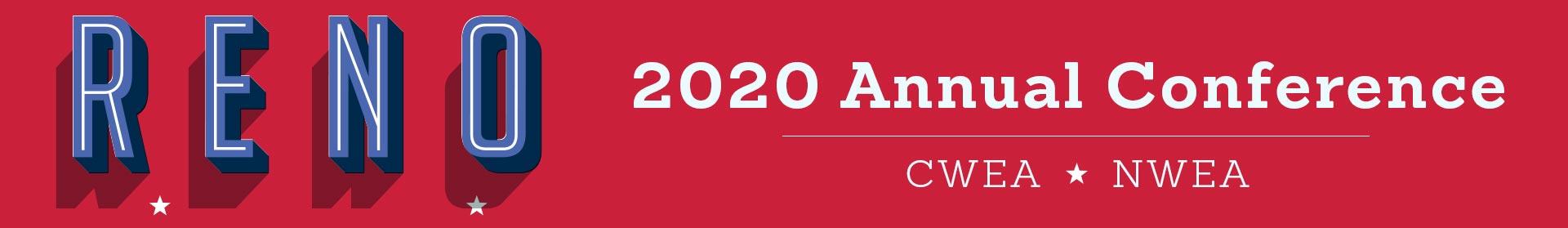 2020 CWEA Annual Conference. Reno, Nevada. March 31 - April 3, 2020