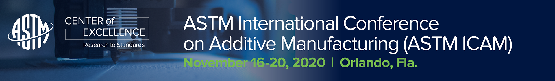 ASTM International Conference on Additive Manufacturing (ASTM ICAM 2020) Event Banner