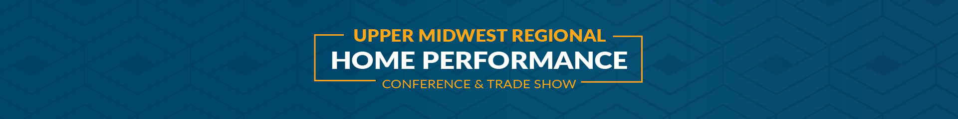 2020 Upper Midwest Regional Home Performance Conference & Trade Show Event Banner