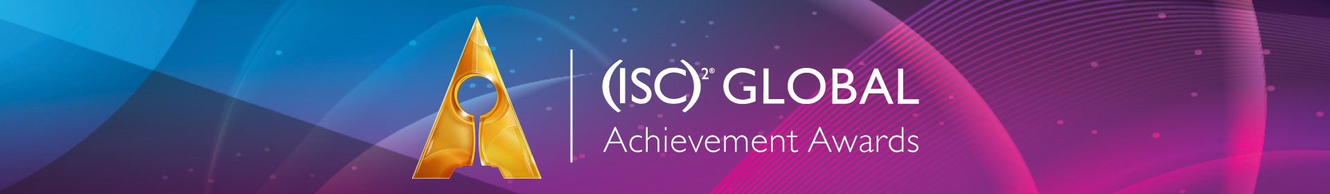 2021 (ISC)² Global Achievement Awards Event Banner