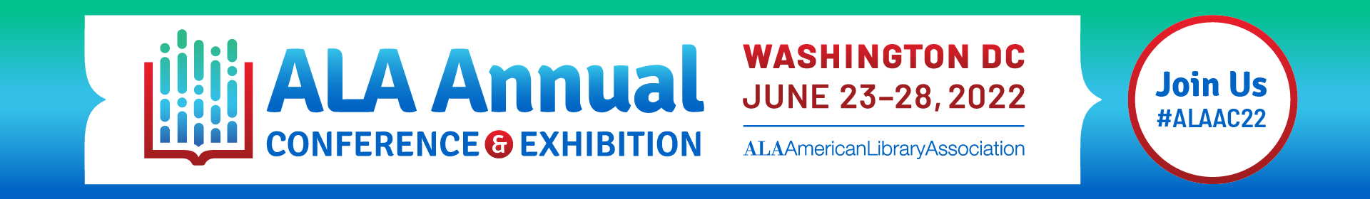 ALA Annual Conference & Exhibition | June 22-28, 2022 | Chicago | #alaac22