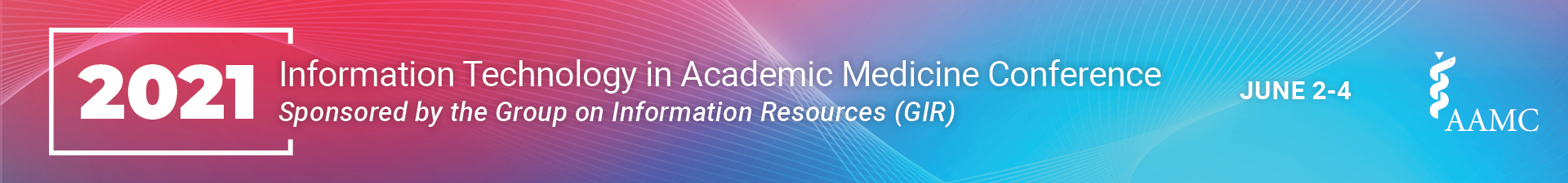 2021 Information Technology in Academic Medicine Conference Sponsored by the Group on Information Resources Event Banner